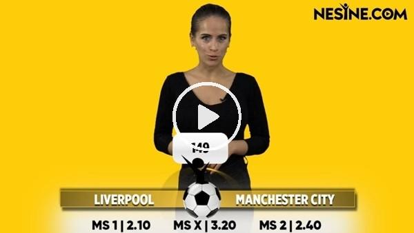 'Liverpool - Manchester City maçı Nesine'de! TIKLA & OYNA