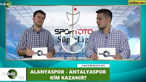 'Alanyaspor - Antalyaspor maçını kim kazanır?