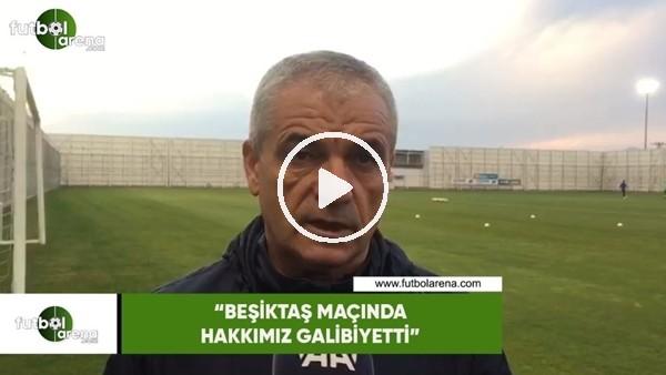 """'Rıza Çalımbay: """"Beşiktaş maçında hakkımız galibiyetti"""""""