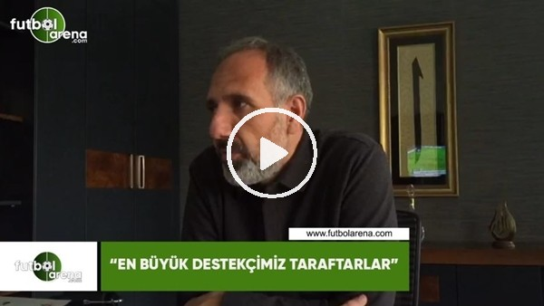 """'Konyaspor 2. Başkanı Selçuk Aksoy: """"En büyük destekçimiz taraftarlar"""""""