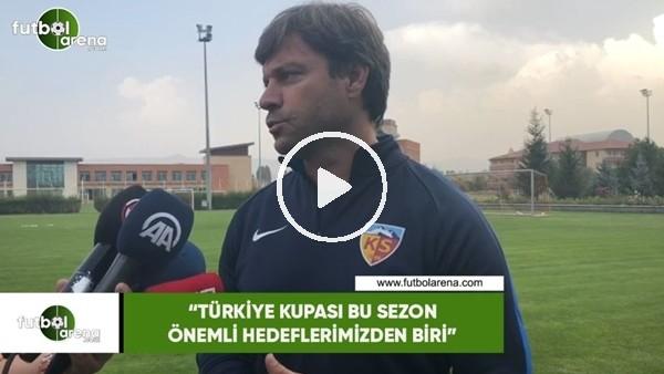 """'Ertuğrul Sağlam: """"Türkiye Kupası bu sezon önemli hedeflerimizden biri"""""""