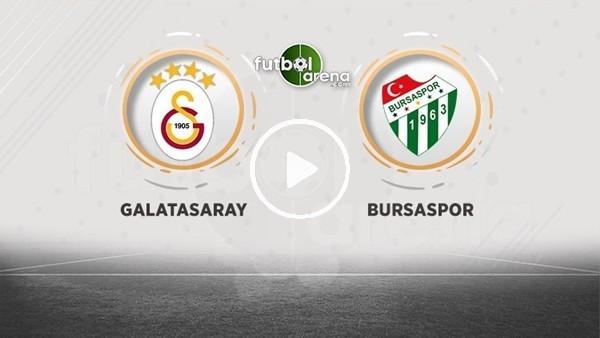 'CANLI - Galatasaray - Bursaspor maçına doğru.