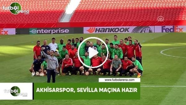 Akhisarspor, Sevilla maçına hazır