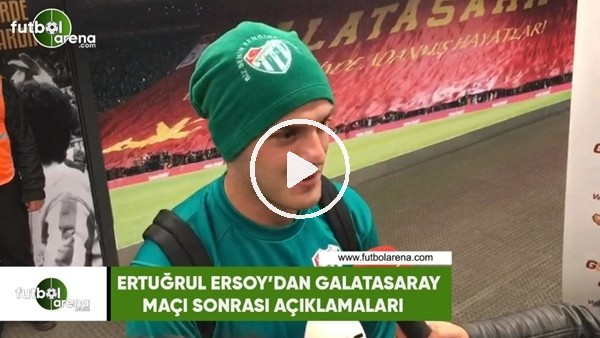 'Ertuğrul Ersoy'un Galatasaray maçı sonrası açıklamaları