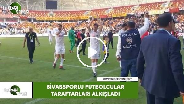 'Sivassporlu futbolcular taraftarları alkışladı