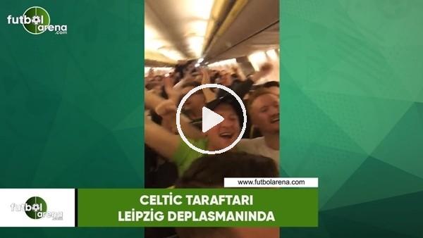Celtic taraftarı Leipzig deplasmanında...