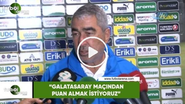 """'Samet Aybaba: """"Galatasaray maçından puan almak istiyoruz"""""""