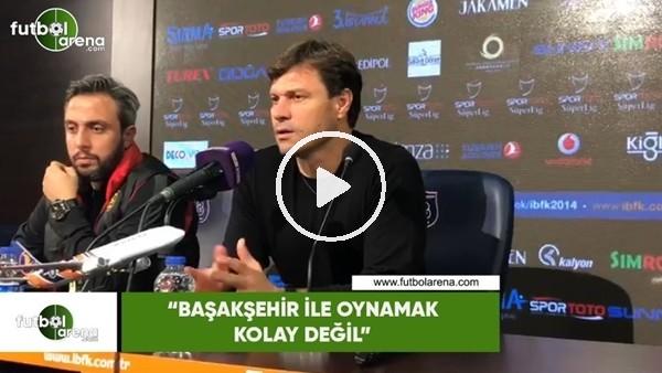 """Ertuğrul Sağlam: """"Başakşehir ile oynamak kolay değil"""""""