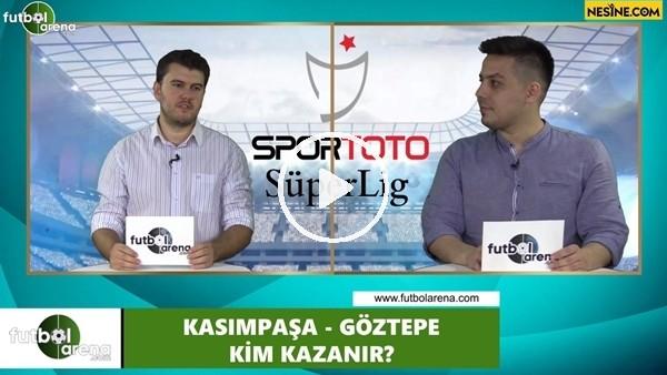 'Kasımpaşa - Göztepe maçını kim kazanır?
