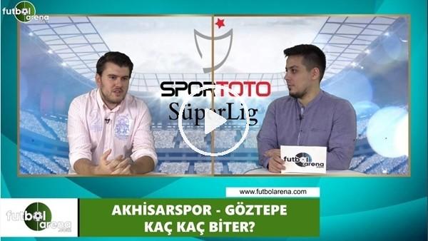 'Akhisarspor - Göztepe maçını kim kazaznır?