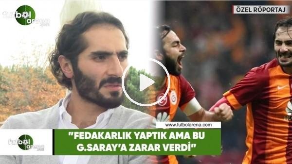 """'Hamit Altıntop: """"Fedakarlık yaptık ama bu Galatasaray'a zarar verdi"""""""