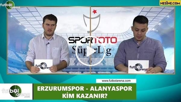 'Erzurumspor - Alanyaspor maçını kim kazanır?