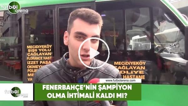 'Fenerbahçe'nin şampiyon olma ihtimali var mı?