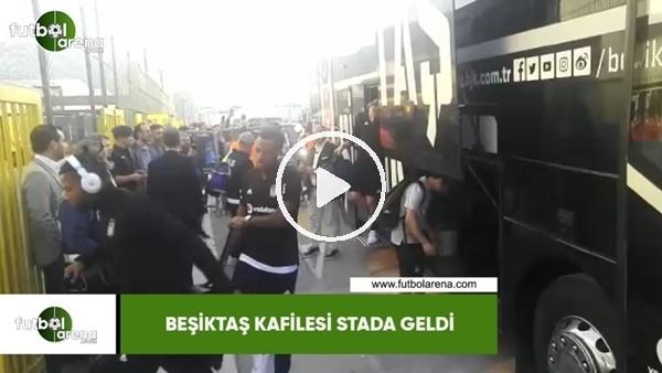 'Beşiktaş kafilesi Göztepe maçı için stada geldi