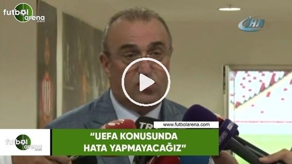 """'Abdurrahim Albayrak: """"UEFA konusunda hata yapmayacağız"""""""