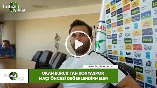 'Okan Buruk'tan Konyaspor maçı öncesi değerlendirmeler