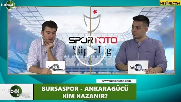 'Bursaspor - Ankaragücü maçını kim kazanır?