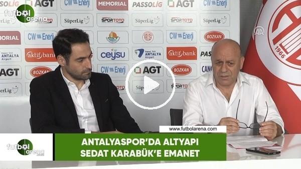 'Antalyaspor'da altyapı Sedat Karabük'e emanet