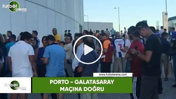 'Porto - Galatasaray maçı öncesi stat çevresi