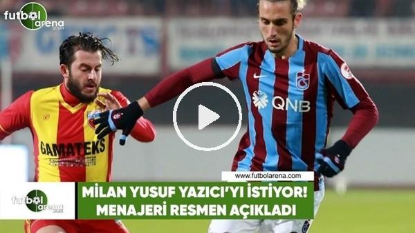 'Milan, Yusuf Yazıcı'yı istiyor!