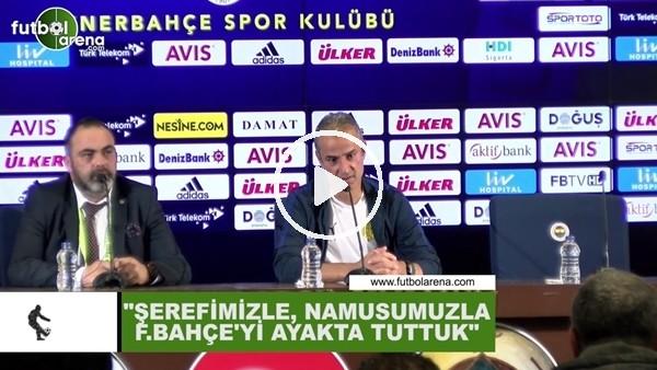 """'İsmail Kartal: """"Şerefimizle, namusumuzla Fenerbahçe'yi ayakta tuttuk"""""""