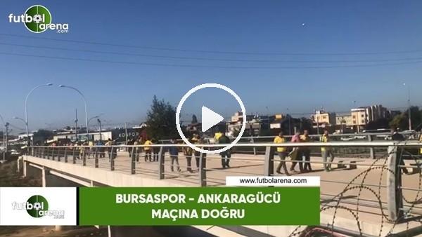 'Ankaragücü taraftarı Bursaspor deplasmanında