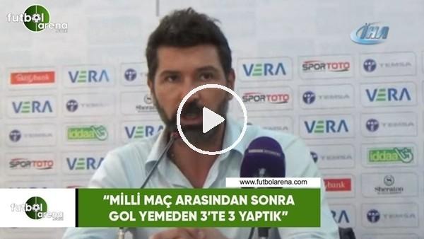 """Hakan Kutlu: """"Milli maç arasından sonra gol yemeden 3'te 3 yaptık"""""""