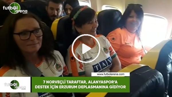 '7 Norveçli taraftar, Alanyaspor'a destek için Erzurum deplasmanına gidiyor