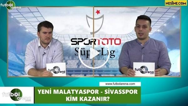 'Yeni Malatyaspor - Sivasspor maçını kim kazanır?