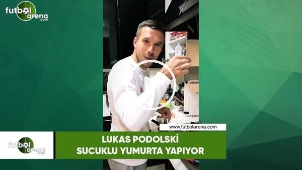'Lukas Podolski sucuklu yumurta yapıyor