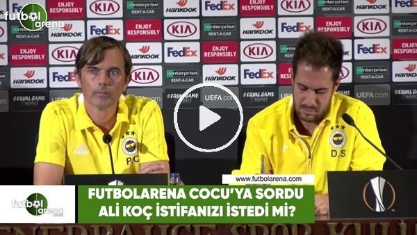 FutbolArena, Cocu'ya sordu! Ali Koç istifanızı istedi mi?