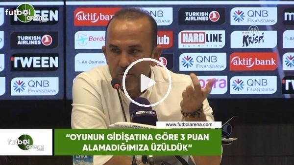 """'Mehmet Özdilek: """"Oyunun gidişatına göre 3 puan alamadığımıza üzüldük"""""""
