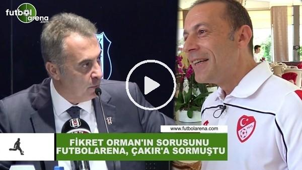 'Fikret Orman'ın sorusunu FutbolArena,  Cüneyt Çakır'a sormuştu