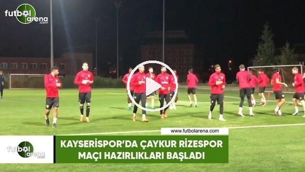 'Kayserispor'da Çaykur Rizespor maçı hazırlıklarıbaşladı