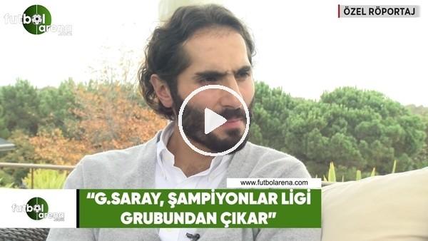 """'Hamit Altıntop: """"Galatasaray, Şampiyonlar Ligi grubundan çıkar"""""""