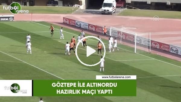 'Göztepe ile Altınordu hazırlık maçı yaptı