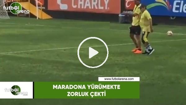 'Maradona yürümekte zorluk çekti
