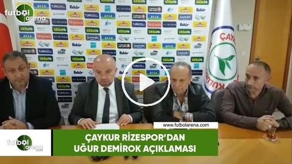 'Çaykur Rizespor'dan Uğur Demirok açıklaması