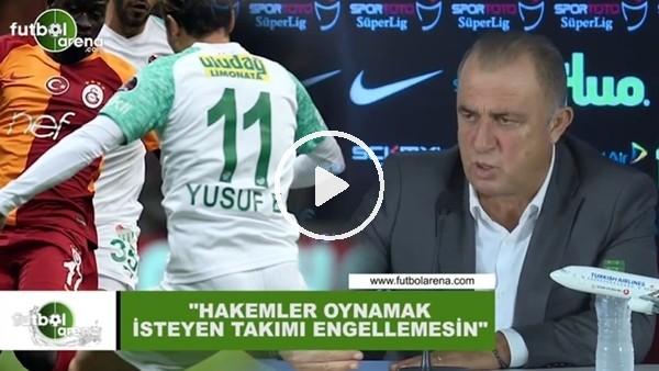 """'Fatih Terim: """"Hakemler oynamak isteyen takımı engellemesin"""""""