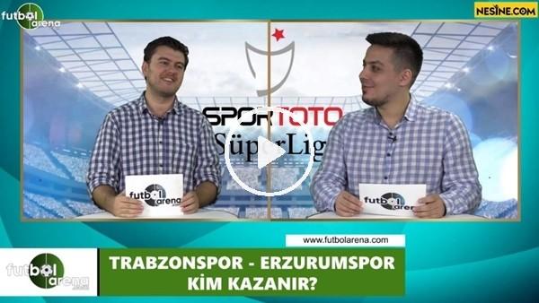 'Trabzonspor - Erzurumspor maçını kim kazaznır?