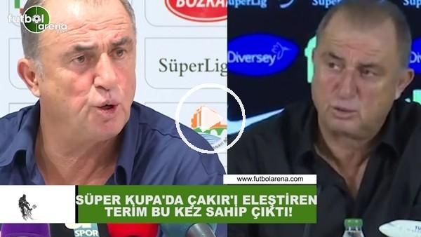 'Süper Kupa'da Cüneyt Çakır'ı eleştiren Fatih Terim bu kez sahip çıktı