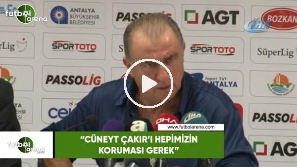 """'Fatih Terim: """"Cüneyt Çakır'ı hepimizin koruması gerek"""""""