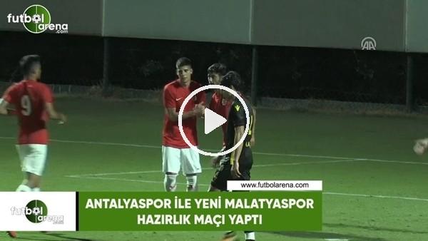 'Antalyaspor ile Yeni Malatyaspor hazırlık maçı yaptı