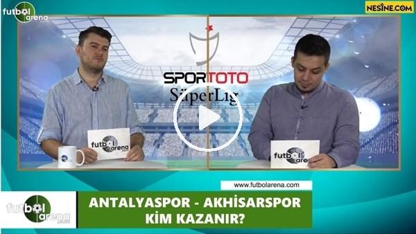 Antalyaspor - Akhisarspor maçını kim kazanr?