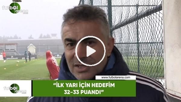 """'Mehmet Altıparmak: """"İlk yarı için hedefim 32-33 puandı"""""""
