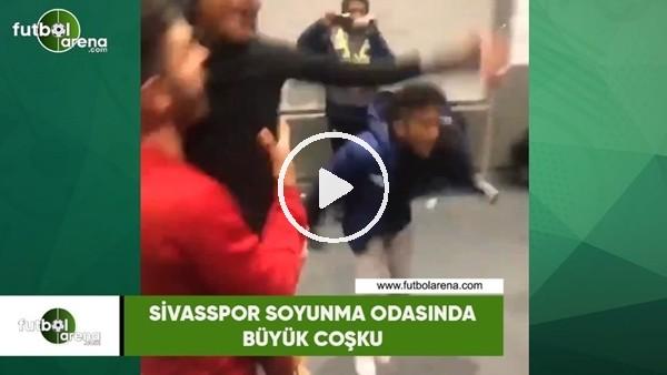 'Sivasspor soyunma odasında büyük coşku