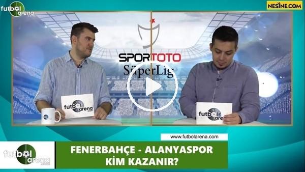 'Fenerbahçe - Alanyaspor maçını kim kazanır?