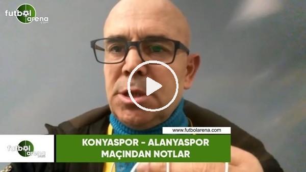 'Konyaspor - Alanyaspor maçından notlar
