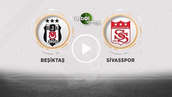 'FutbolArena TV'de Beşiktaş - Sivasspor maçı sonrası değerlendirmeler
