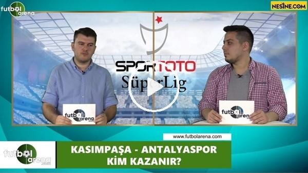'Kasımpaşa - Antalyaspor maçını kim kazanır?